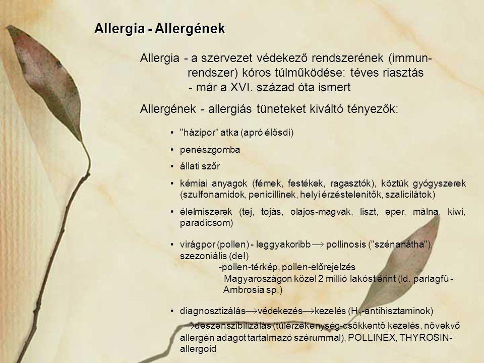 Allergia - Allergének Allergia - a szervezet védekező rendszerének (immun-rendszer) kóros túlműködése: téves riasztás - már a XVI. század óta ismert.