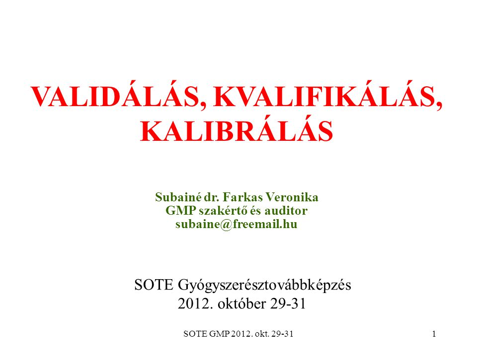 VALIDÁLÁS, KVALIFIKÁLÁS, KALIBRÁLÁS