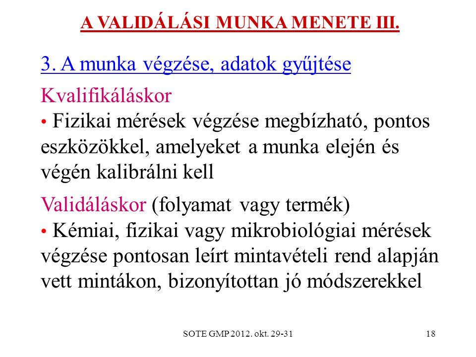 A VALIDÁLÁSI MUNKA MENETE III.