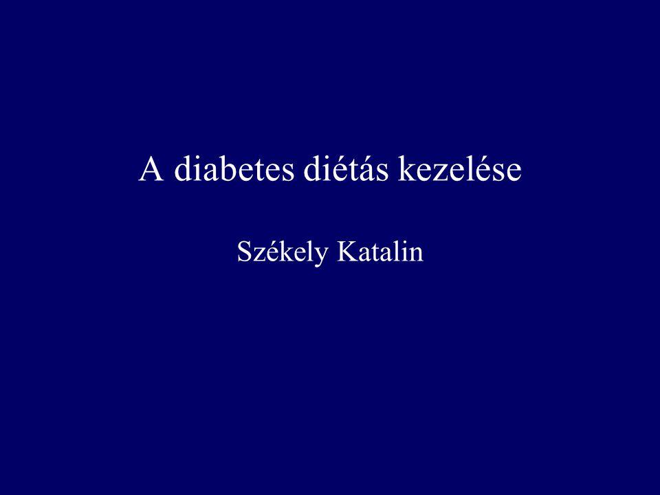 A diabetes diétás kezelése Székely Katalin