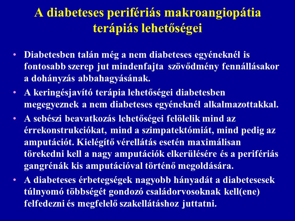 A diabeteses perifériás makroangiopátia terápiás lehetőségei