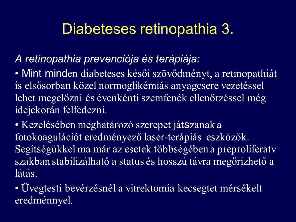 Diabeteses retinopathia 3.