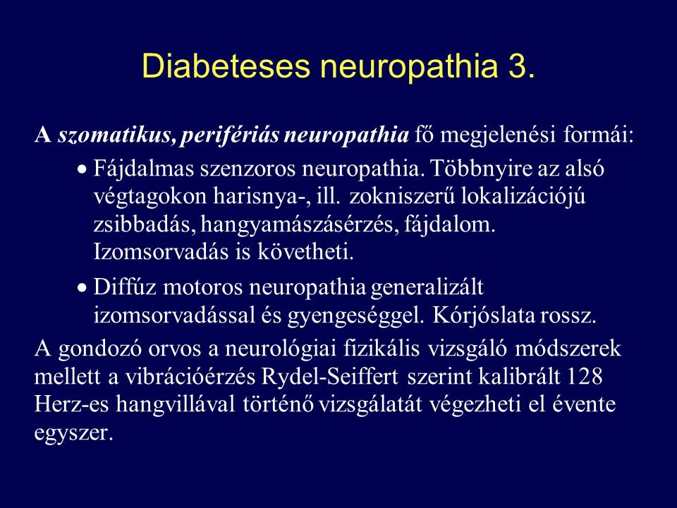 Diabeteses neuropathia 3.