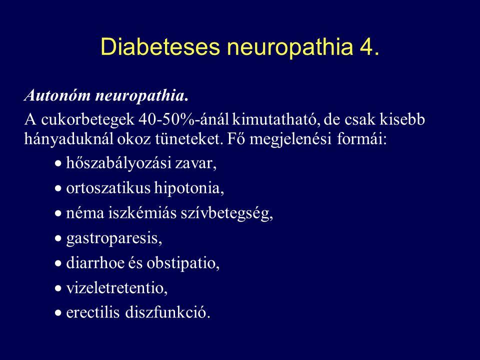 Diabeteses neuropathia 4.