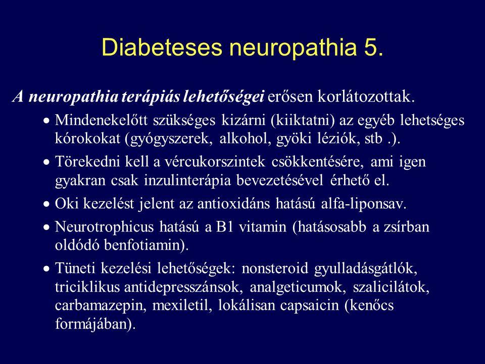 Diabeteses neuropathia 5.