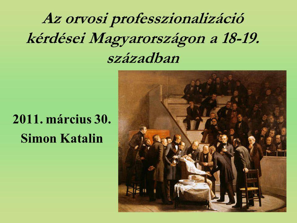 Az orvosi professzionalizáció kérdései Magyarországon a 18-19