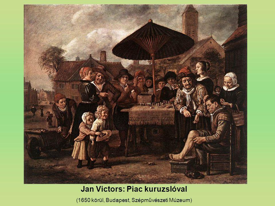 Jan Victors: Piac kuruzslóval