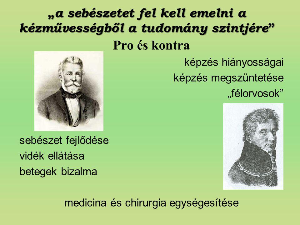 """""""a sebészetet fel kell emelni a kézművességből a tudomány szintjére"""