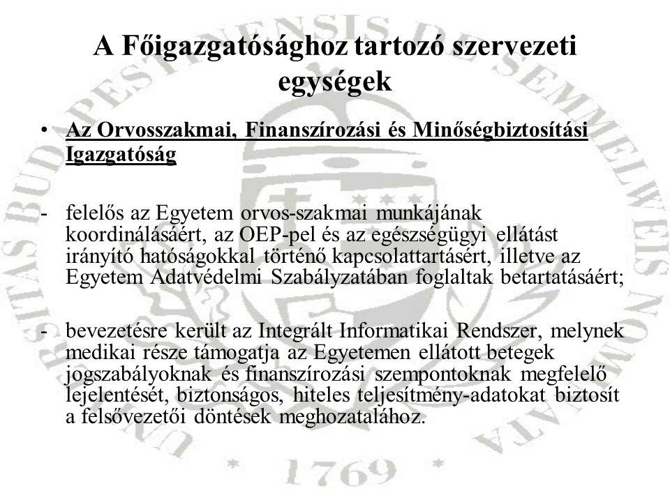 A Főigazgatósághoz tartozó szervezeti egységek
