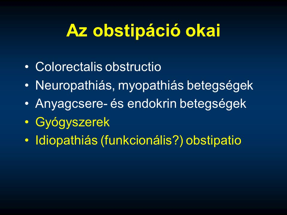Az obstipáció okai Colorectalis obstructio