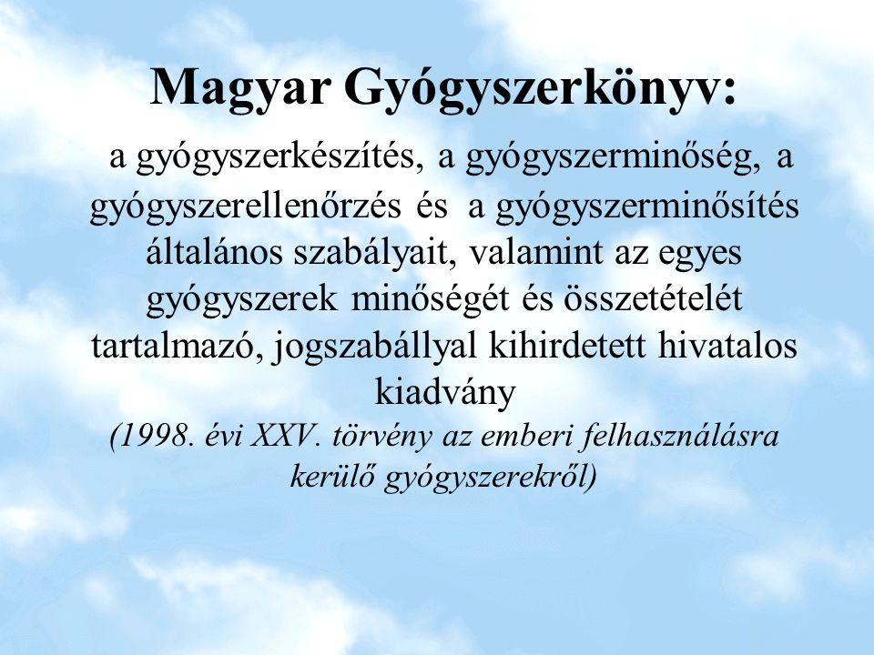 Magyar Gyógyszerkönyv: a gyógyszerkészítés, a gyógyszerminőség, a gyógyszerellenőrzés és a gyógyszerminősítés általános szabályait, valamint az egyes gyógyszerek minőségét és összetételét tartalmazó, jogszabállyal kihirdetett hivatalos kiadvány (1998.