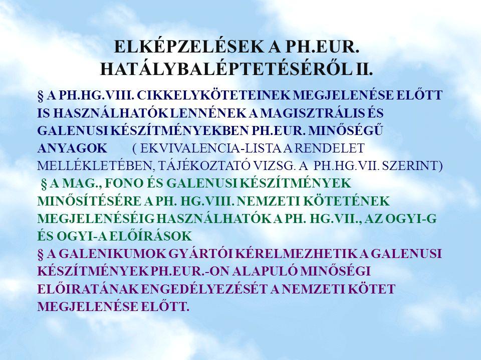 ELKÉPZELÉSEK A PH.EUR. HATÁLYBALÉPTETÉSÉRŐL II.