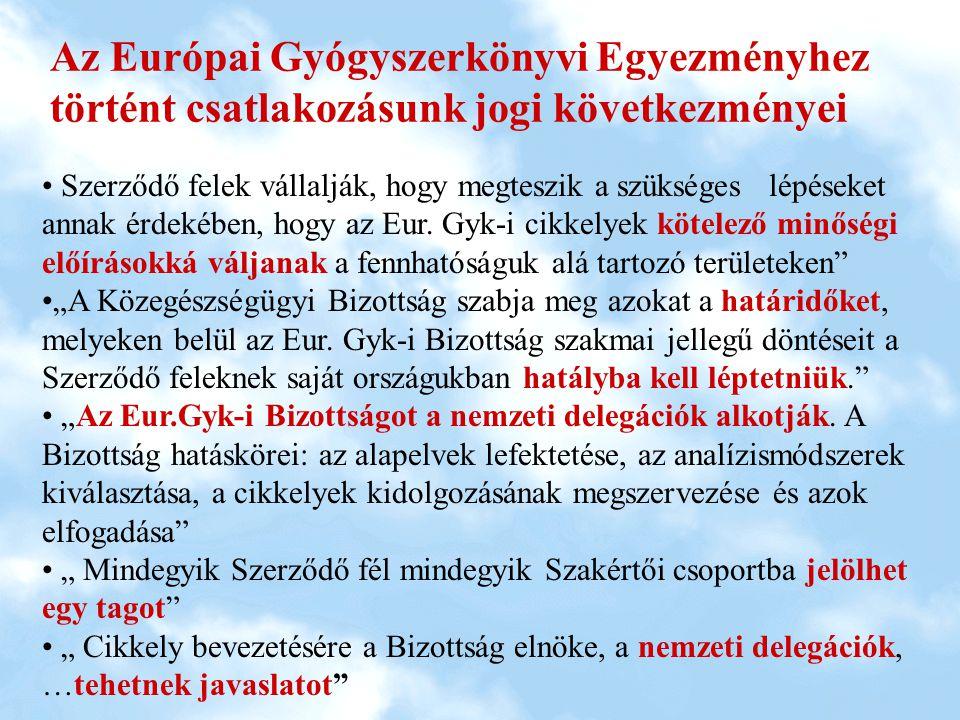 Az Európai Gyógyszerkönyvi Egyezményhez történt csatlakozásunk jogi következményei