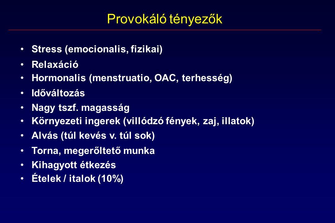 Provokáló tényezők Stress (emocionalis, fizikai) Relaxáció