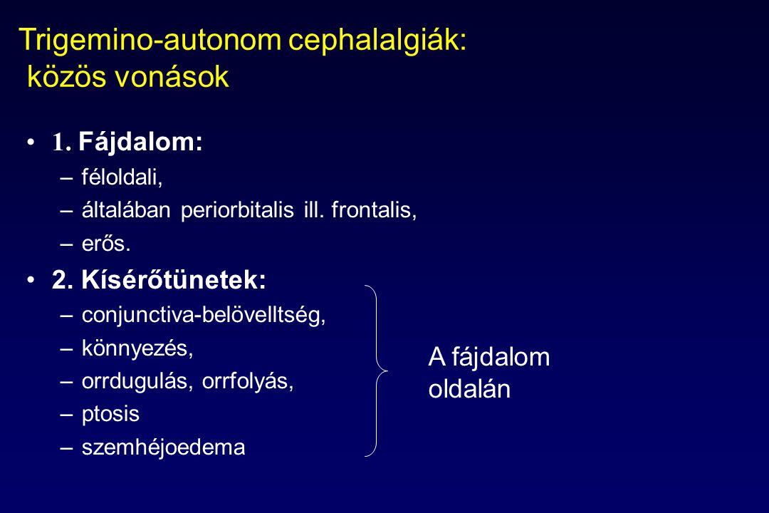 Trigemino-autonom cephalalgiák: közös vonások