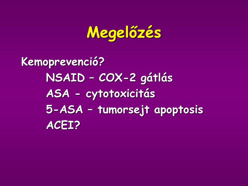 Megelőzés Kemoprevenció NSAID – COX-2 gátlás ASA - cytotoxicitás