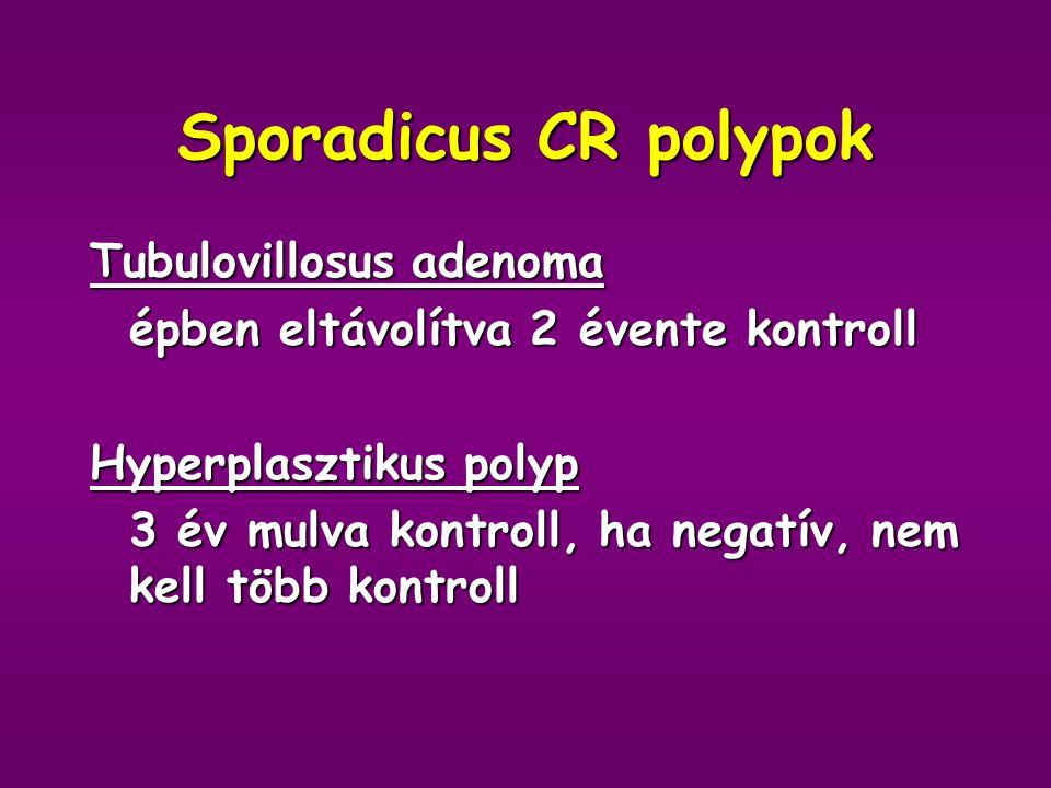 Sporadicus CR polypok Tubulovillosus adenoma