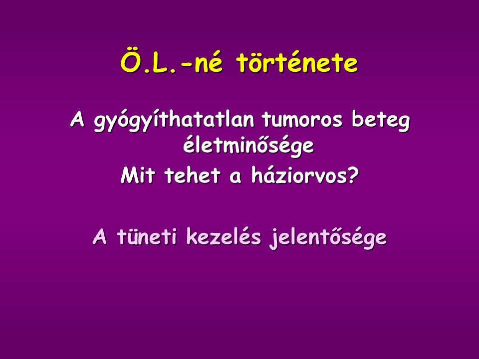 Ö.L.-né története A gyógyíthatatlan tumoros beteg életminősége