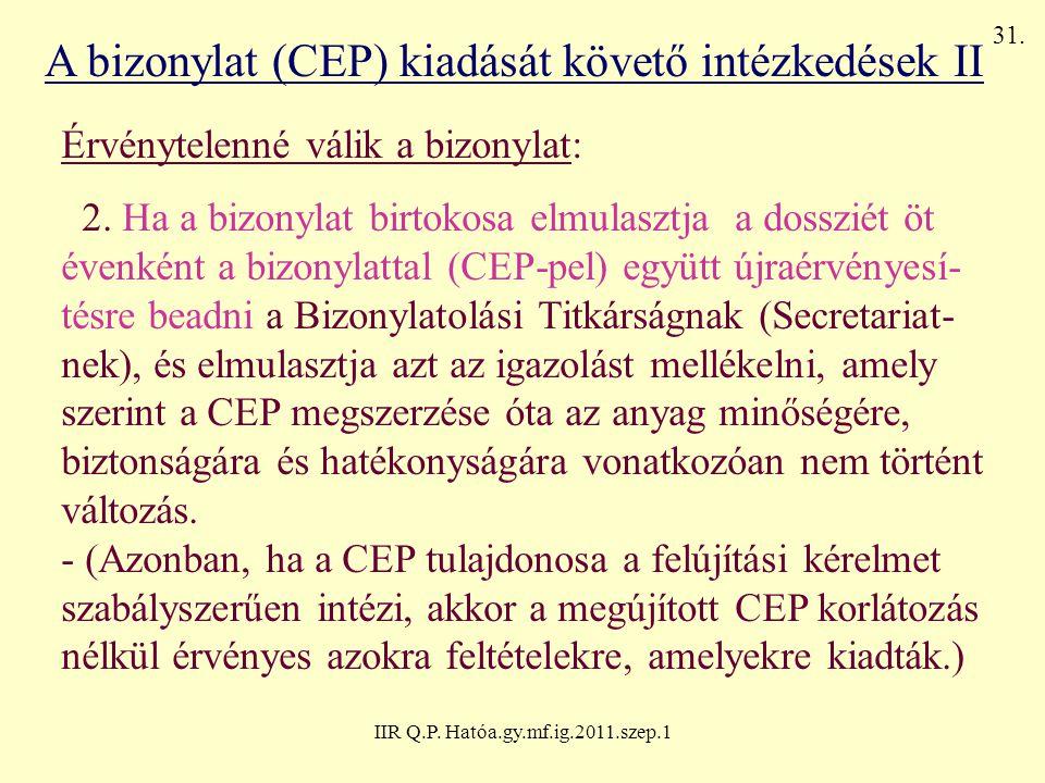 A bizonylat (CEP) kiadását követő intézkedések II