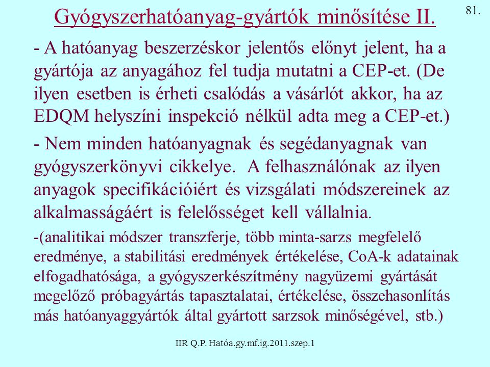 Gyógyszerhatóanyag-gyártók minősítése II.