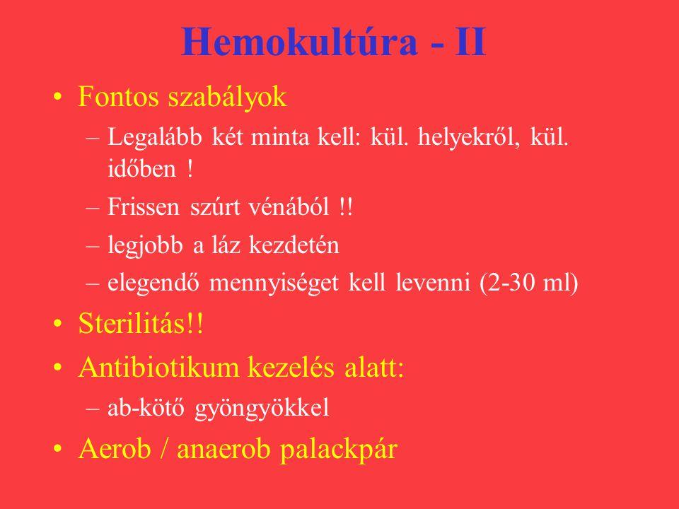 Hemokultúra - II Fontos szabályok Sterilitás!!