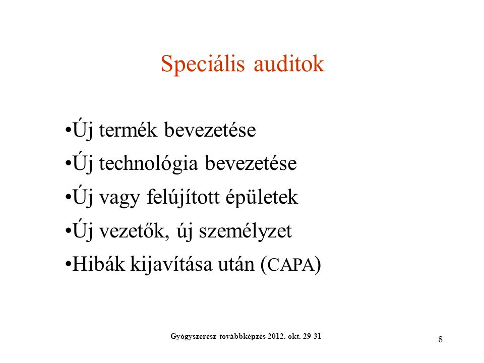 Speciális auditok Új termék bevezetése Új technológia bevezetése