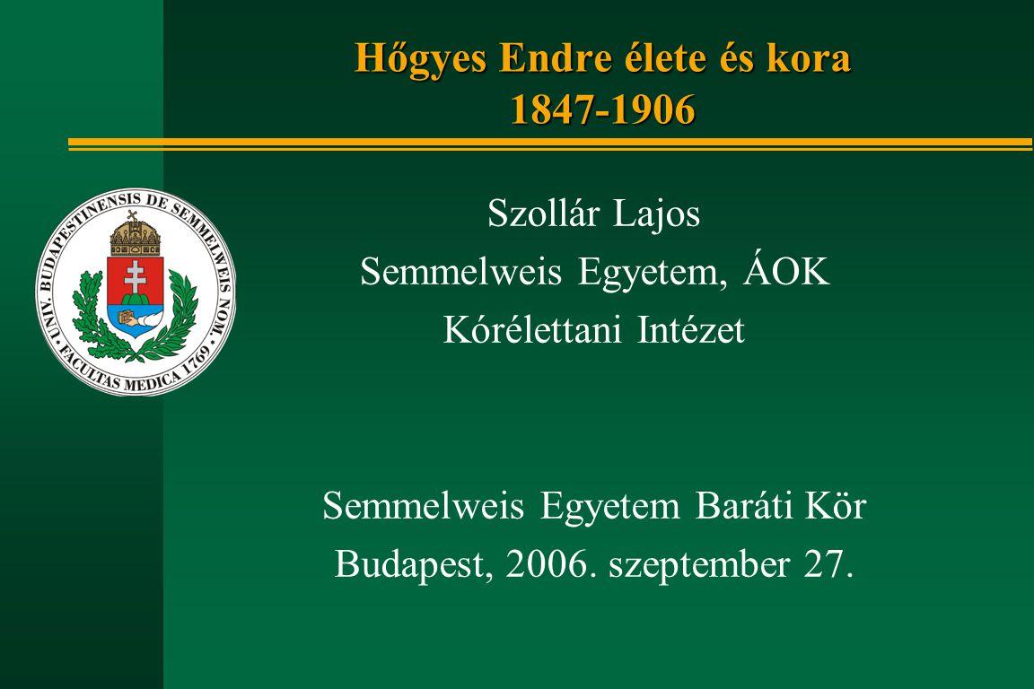 Hőgyes Endre élete és kora 1847-1906