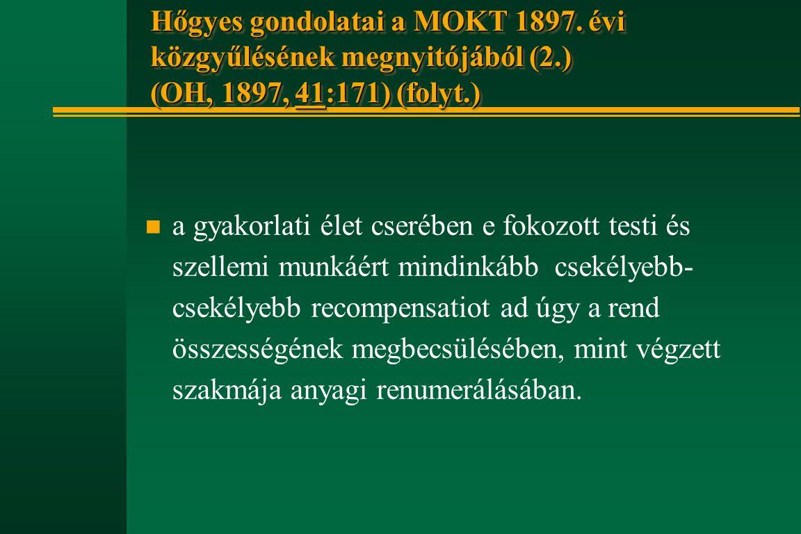 Hőgyes gondolatai a MOKT 1897. évi közgyűlésének megnyitójából (2
