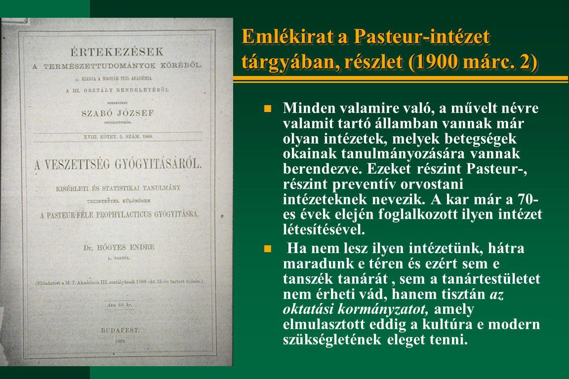 Emlékirat a Pasteur-intézet tárgyában, részlet (1900 márc. 2)