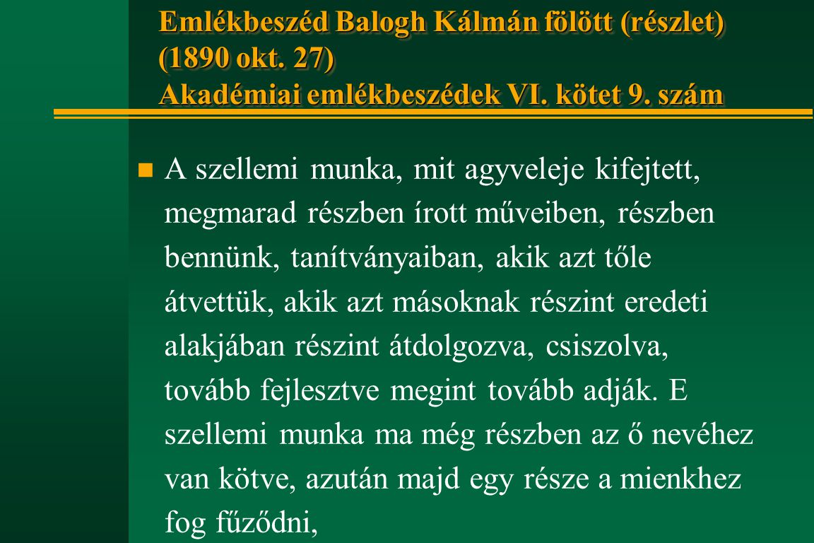 Emlékbeszéd Balogh Kálmán fölött (részlet) (1890 okt