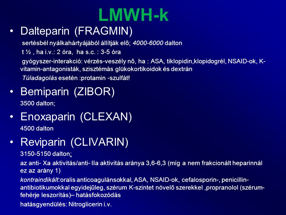LMWH-k Dalteparin (FRAGMIN) Bemiparin (ZIBOR) Enoxaparin (CLEXAN)