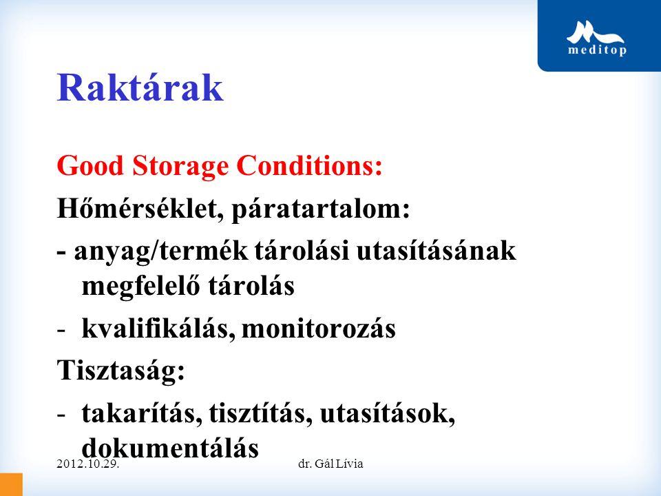 Raktárak Good Storage Conditions: Hőmérséklet, páratartalom: