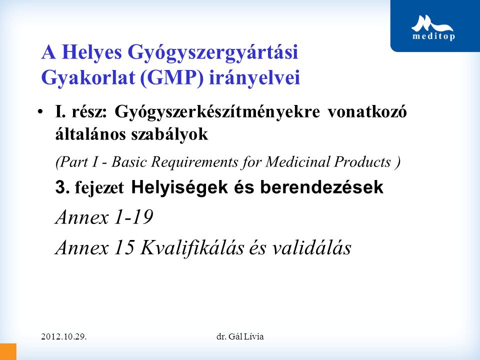 A Helyes Gyógyszergyártási Gyakorlat (GMP) irányelvei