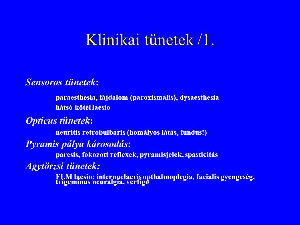 Klinikai tünetek /1. Sensoros tünetek: