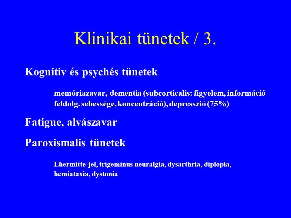 Klinikai tünetek / 3. Kognitiv és psychés tünetek