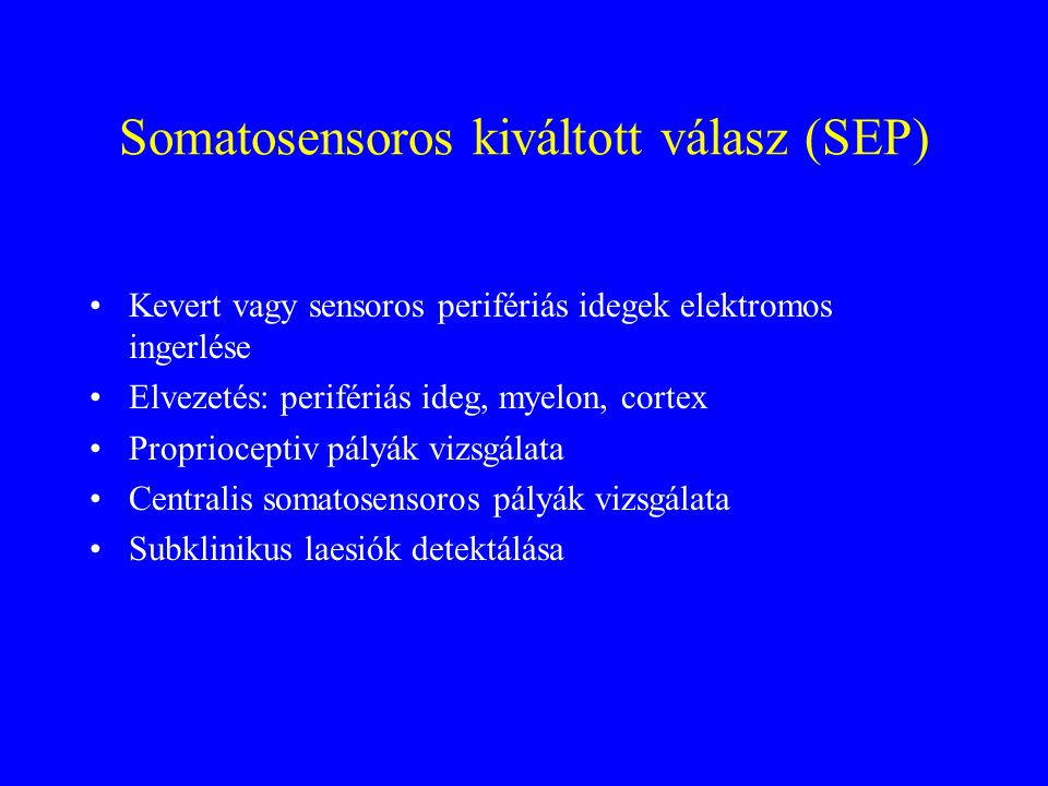 Somatosensoros kiváltott válasz (SEP)