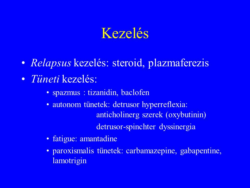 Kezelés Relapsus kezelés: steroid, plazmaferezis Tüneti kezelés: