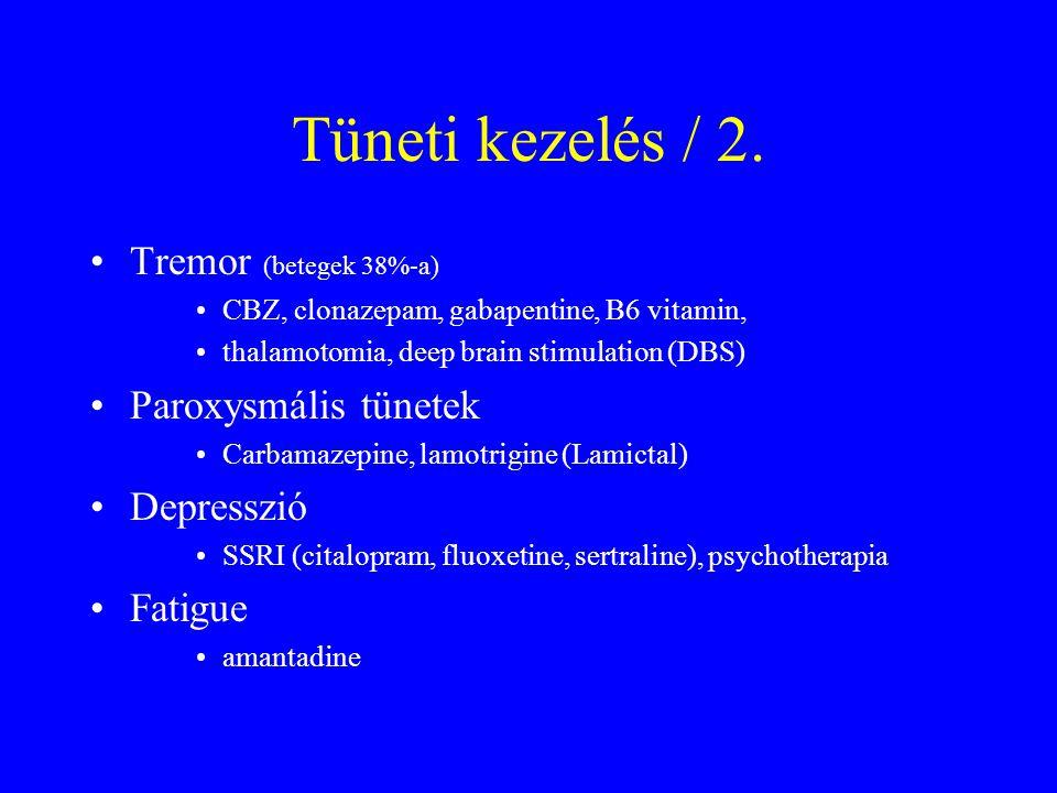 Tüneti kezelés / 2. Tremor (betegek 38%-a) Paroxysmális tünetek