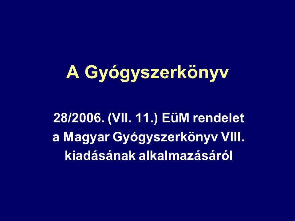 a Magyar Gyógyszerkönyv VIII. kiadásának alkalmazásáról
