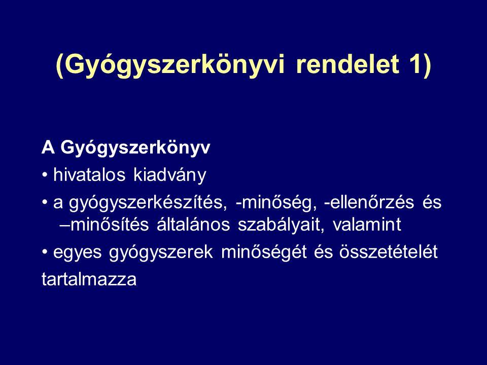 (Gyógyszerkönyvi rendelet 1)