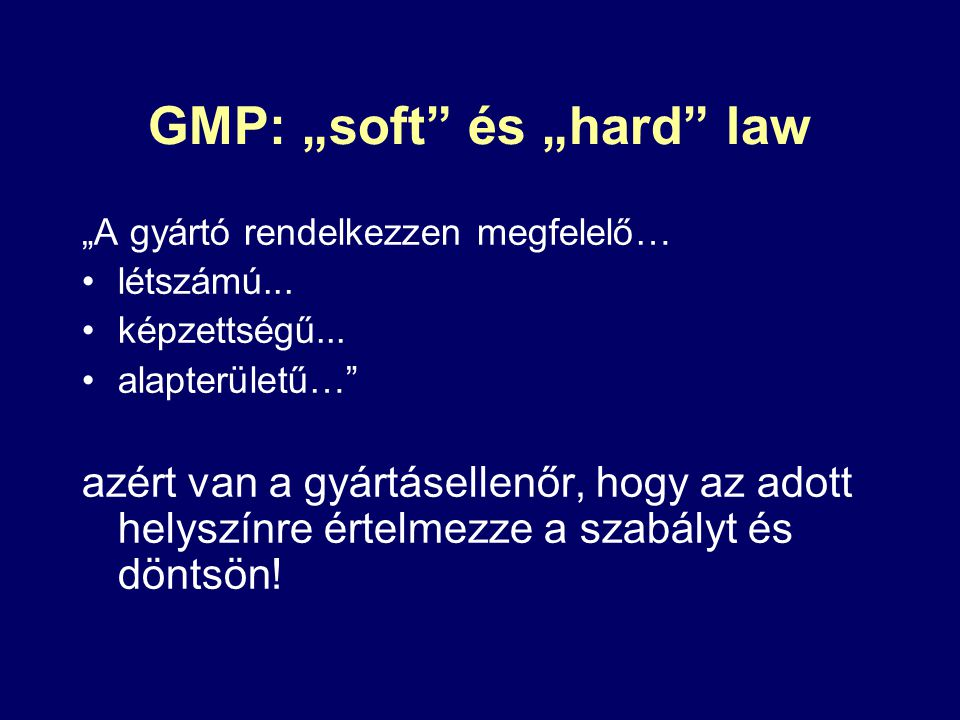 "GMP: ""soft és ""hard law"