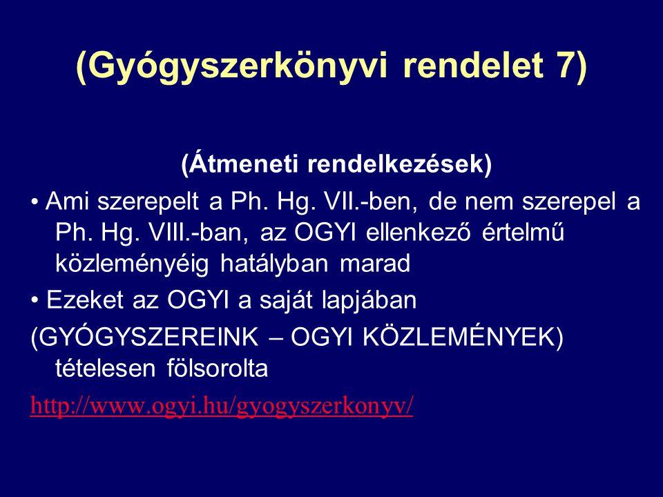 (Gyógyszerkönyvi rendelet 7)
