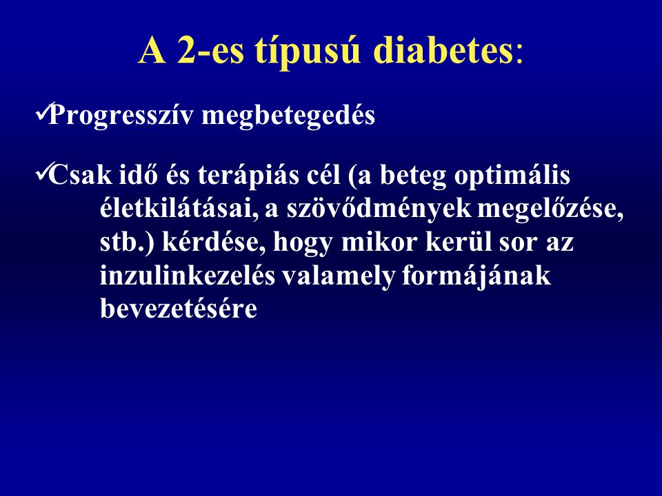 A 2-es típusú diabetes: Progresszív megbetegedés