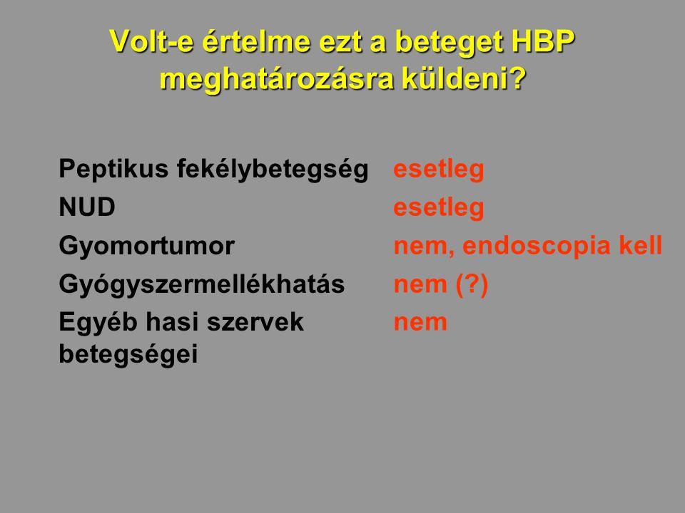 Volt-e értelme ezt a beteget HBP meghatározásra küldeni