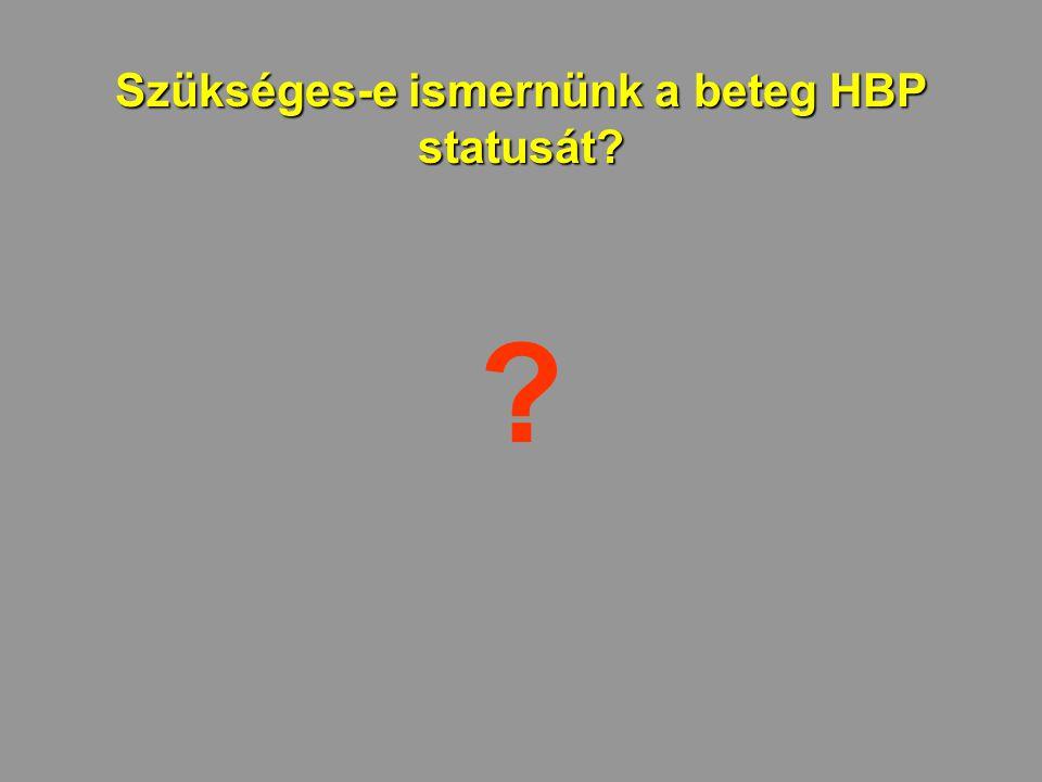 Szükséges-e ismernünk a beteg HBP statusát