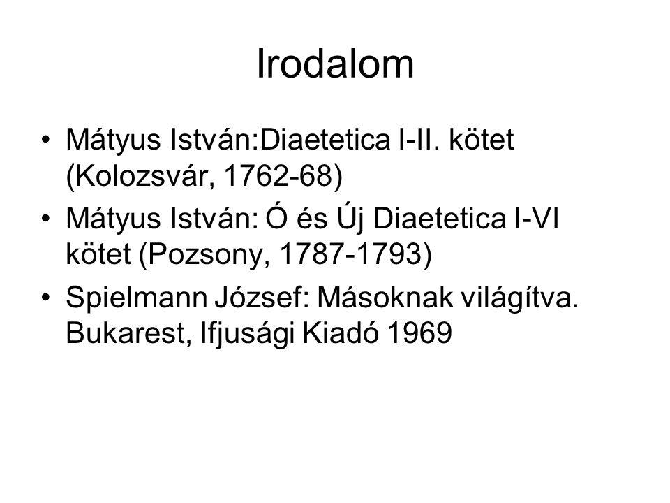 Irodalom Mátyus István:Diaetetica I-II. kötet (Kolozsvár, 1762-68)