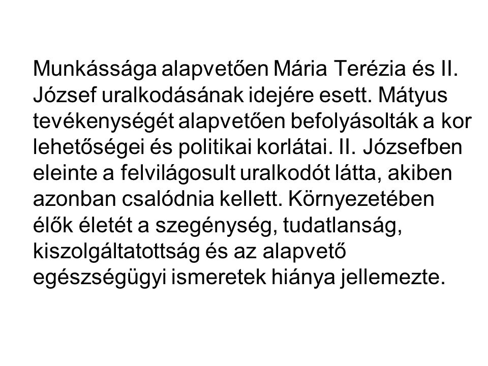 Munkássága alapvetően Mária Terézia és II