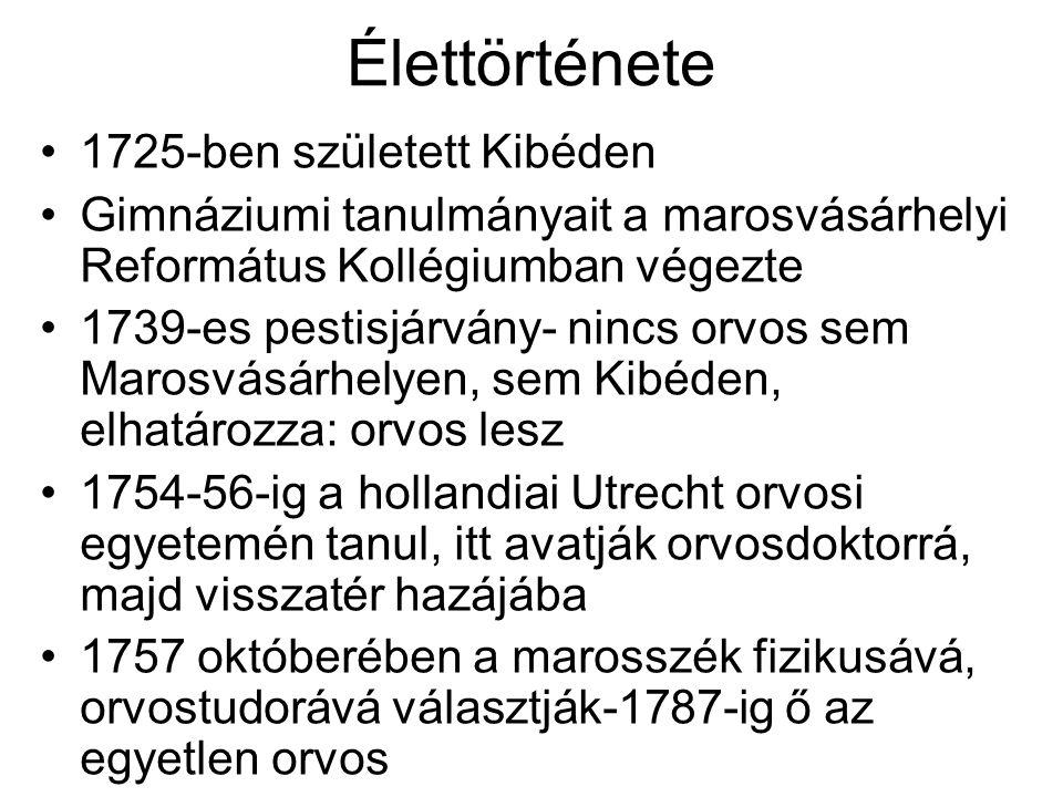 Élettörténete 1725-ben született Kibéden