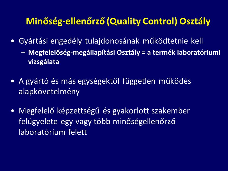 Minőség-ellenőrző (Quality Control) Osztály