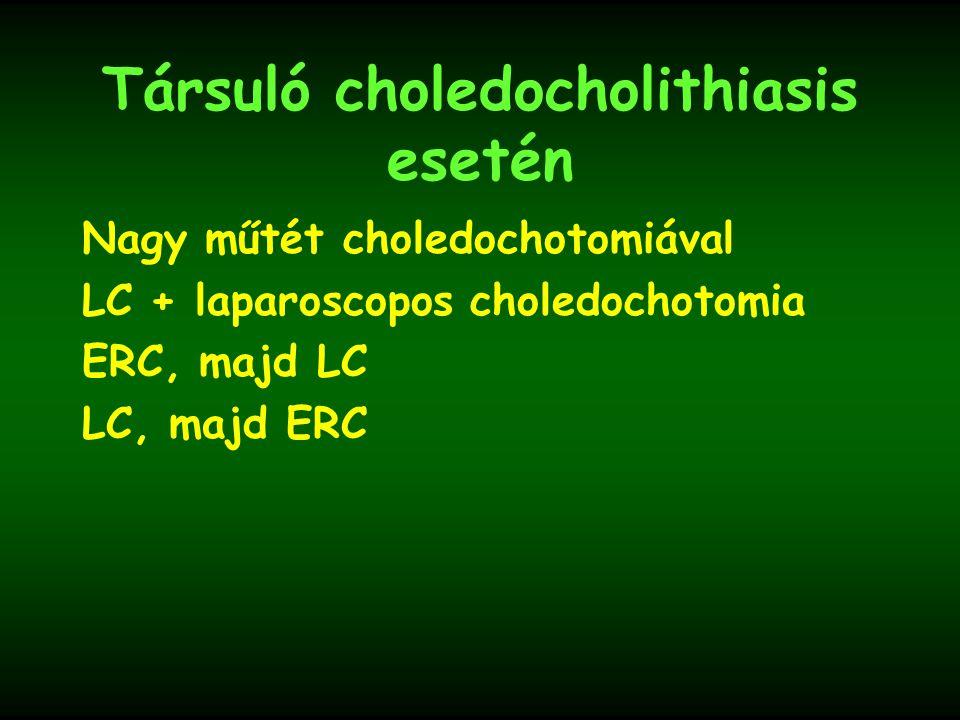 Társuló choledocholithiasis esetén